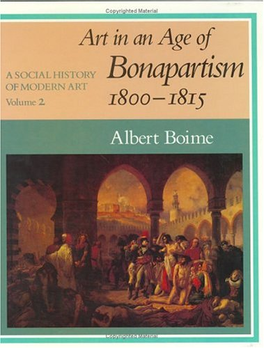 9780226063355: A Social History of Modern Art: Art in an Age of Bonapartism, 1800-15 v. 2