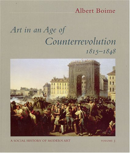 9780226063379: Art in an Age of Counterrevolution, 1815-1848 (A Social History of Modern Art)