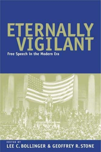 9780226063546: Eternally Vigilant: Free Speech in the Modern Era