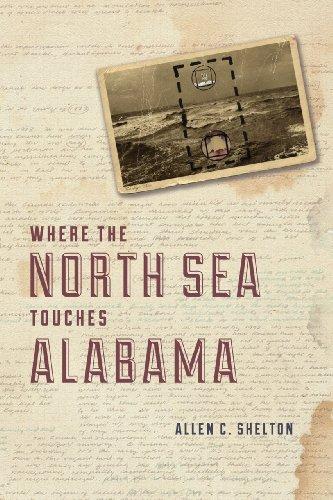 Where the North Sea Touches Alabama: Shelton, Allen C.