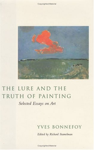 9780226064444: The Lure and the Truth of Painting: Selected Essays on Art