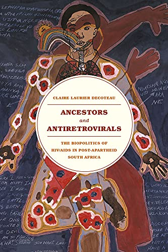 9780226064451: Ancestors and Antiretrovirals: The Biopolitics of HIV/AIDS in Post-Apartheid South Africa