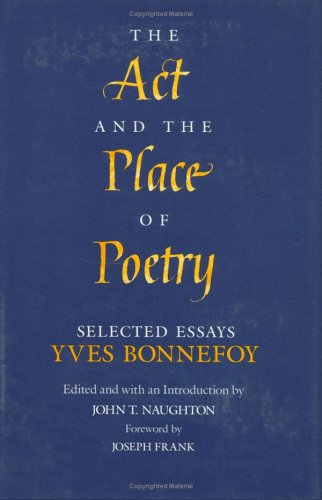 9780226064499: The Act and the Place of Poetry: Selected Essays