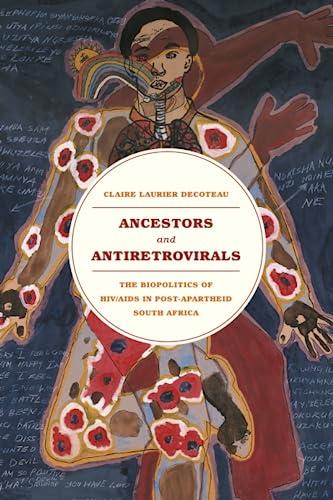 9780226064598: Ancestors and Antiretrovirals: The Biopolitics of HIV/AIDS in Post-Apartheid South Africa