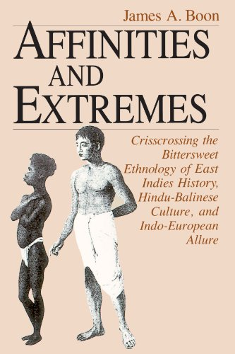 9780226064635: Affinities and Extremes: Crisscrossing the Bittersweet Ethnology of East Indies History, Hindu-Balinese Culture, and Indo-European Allure