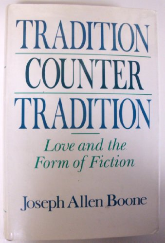 9780226064642: Tradition Counter Tradition: Love and the Form of Fiction (Women in Culture and Society)
