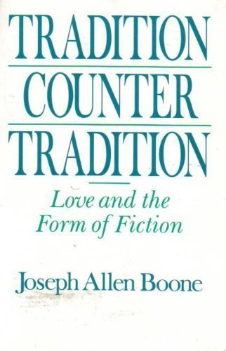 9780226064659: Tradition Counter Tradition: Love and the Form of Fiction (Women in Culture and Society)