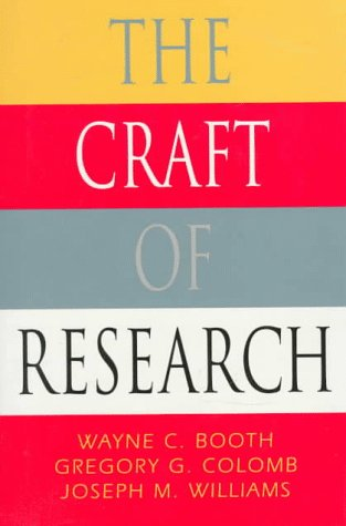the craft of research chicago guides to writing editing On the craft of research booth