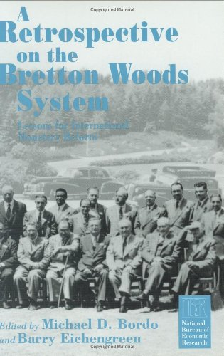 9780226065878: A Retrospective on the Bretton Woods System: Lessons for International Monetary Reform (National Bureau of Economic Research Project Reports)