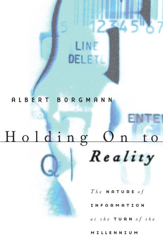 9780226066233: Holding On to Reality: The Nature of Information at the Turn of the Millennium