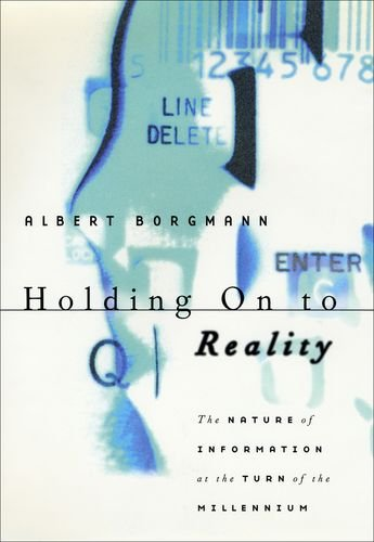 9780226066257: Holding On to Reality: The Nature of Information at the Turn of the Millennium