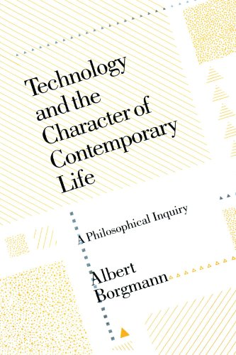 9780226066295: Technology and the Character of Contemporary Life: A Philosophical Enquiry