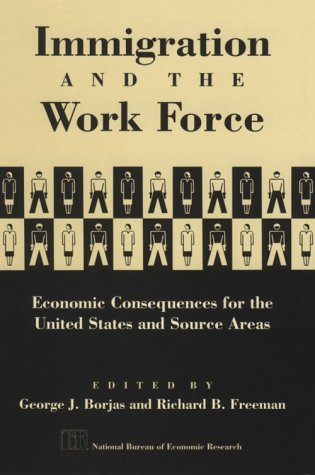 9780226066332: Immigration and the Work Force: Economic Consequences for the United States and Source Areas (National Bureau of Economic Research Project Report)