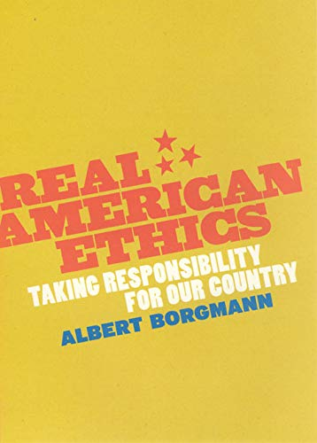 9780226066349: Real American Ethics: Taking Responsibility for Our Country