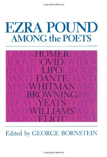 9780226066424: Ezra Pound among the Poets