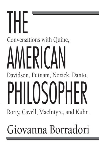 The American Philosopher: Conversations with Quine, Davidson, Putnam, Nozick, Danto, Rorty, Cavel...