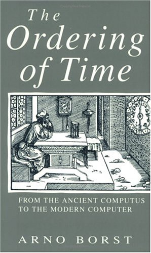 9780226066592: The Ordering of Time: From the Ancient Computus to the Modern Computer