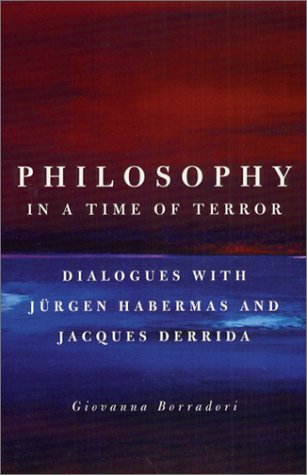 9780226066646: Philosophy in a Time of Terror: Dialogues with Jurgen Habermas and Jacques Derrida