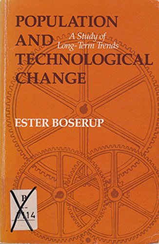 Population and Technological Change: A Study of Long-Term Trends: Boserup, Ester
