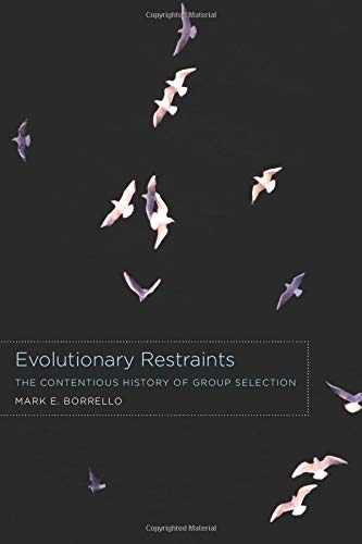 9780226067032: Evolutionary Restraints: The Contentious History of Group Selection