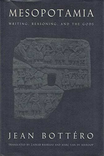 9780226067261: Mesopotamia: Writing, Reasoning and the Gods