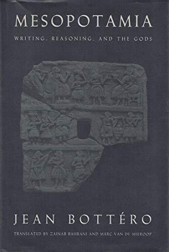 9780226067261: Mesopotamia: Writing, Reasoning, and the Gods