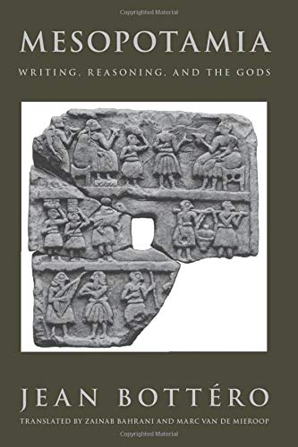 9780226067278: Mesopotamia: Writing, Reasoning, and the Gods