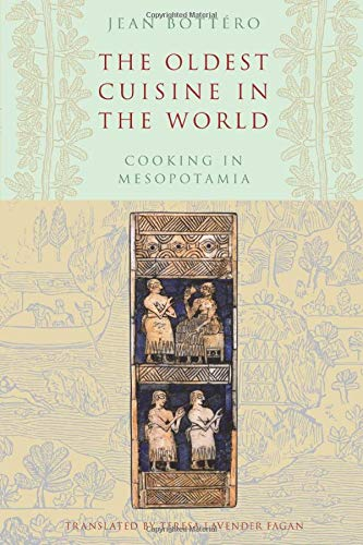 9780226067346: The Oldest Cuisine in the World: Cooking in Mesopotamia