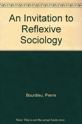 9780226067407: An Invitation to Reflexive Sociology (Cloth)
