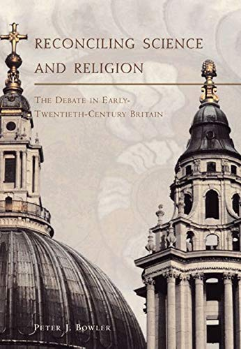 9780226068589: Reconciling Science and Religion: The Debate in Early-Twentieth-Century Britain (Science and Its Conceptual Foundations series)