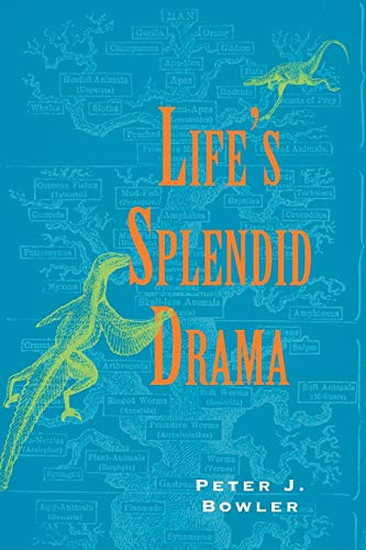 Lifes Splendid Drama: Evolutionary Biology and the: Bowler, Peter J.