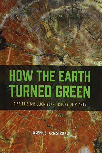 9780226069630: How the Earth Turned Green: A Brief 3.8-Billion-Year History of Plants