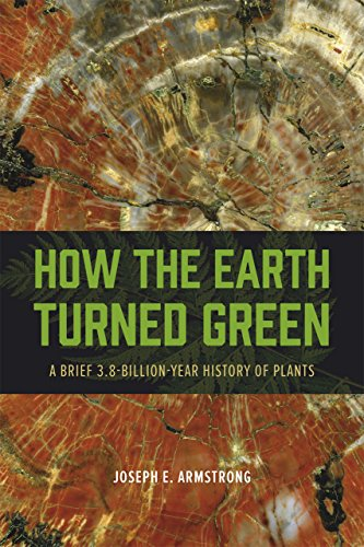 9780226069777: How the Earth Turned Green: A Brief 3.8-Billion-Year History of Plants