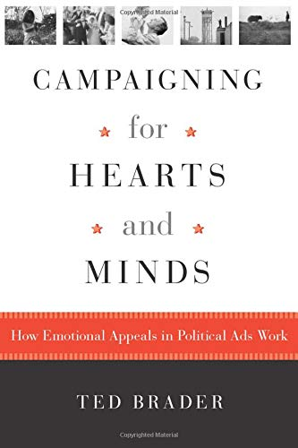 9780226069890: Campaigning for Hearts and Minds: How Emotional Appeals in Political Ads Work (Studies in Communication, Media, and Public Opinion)
