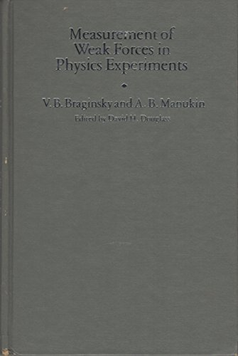 9780226070704: Measurement of Weak Forces in Physics Experiments