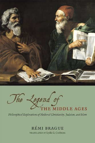 9780226070810: The Legend of the Middle Ages: Philosophical Explorations of Medieval Christianity, Judaism, and Islam