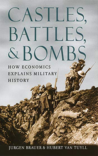9780226071633: Castles, Battles, and Bombs: How Economics Explains Military History