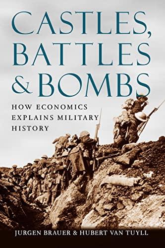 9780226071640: Castles, Battles, and Bombs: How Economics Explains Military History