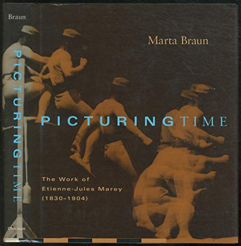 9780226071732: Picturing Time: The Work of Etienne-Jules Marey (1830-1904)