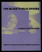 9780226071909: The Black Public Sphere (Black Literature and Culture)