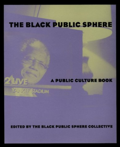 9780226071923: The Black Public Sphere (Series): A Public Culture Book (Black Literature and Culture)