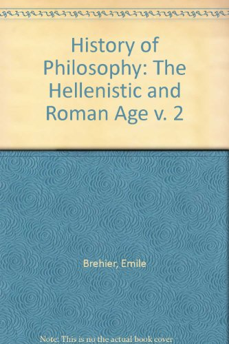 9780226072203: History of Philosophy: The Hellenistic and Roman Age v. 2