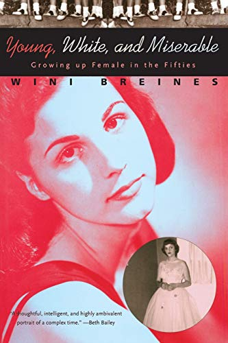 9780226072616: Young, White, and Miserable: Growing Up Female in the Fifties