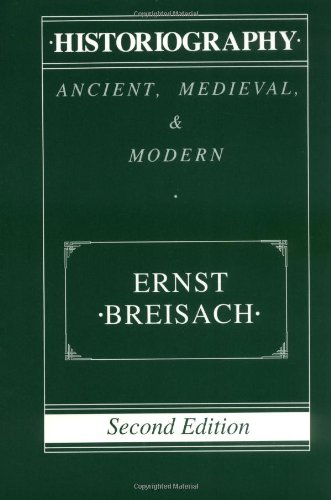 Historiography: Ancient, Medieval, and Modern: Ernst Breisach