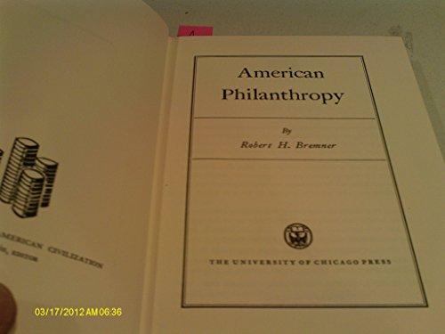 American Philanthropy (History of American Civilization): Bremner, Robert H.