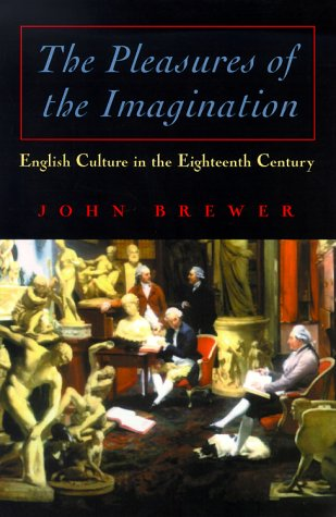 9780226074191: The Pleasures of the Imagination: English Culture in the Eighteenth Century