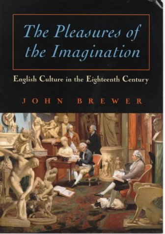 9780226074191: Pleasures of the Imagination: English Culture in the Eighteenth Century