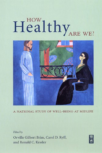 9780226074757: How Healthy Are We?: A National Study of Well-Being at Midlife (The John D. and Catherine T. MacArthur Foundation Series on Mental Health and De)