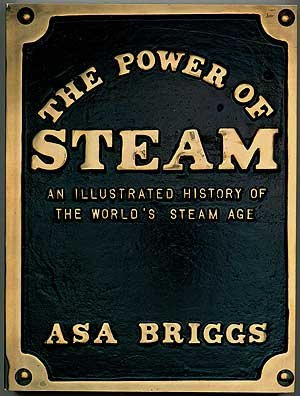 9780226074955: The power of steam: An illustrated history of the world's steam age