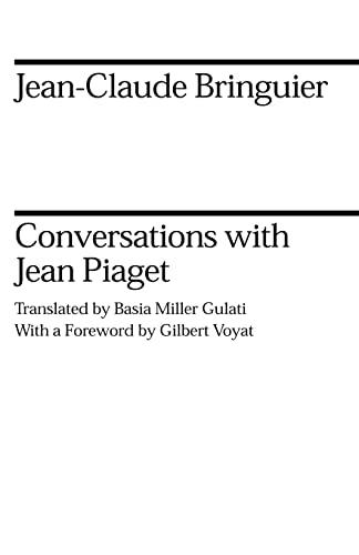 Conversations with Jean Piaget (Midway Reprint): Jean-Claude Bringuier; Jean